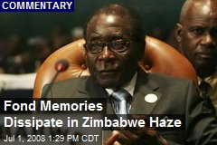 Fond Memories Dissipate in Zimbabwe Haze