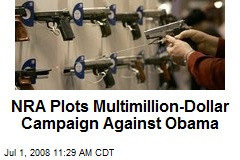 NRA Plots Multimillion-Dollar Campaign Against Obama