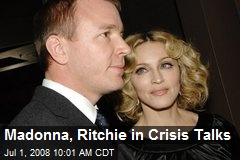 Madonna, Ritchie in Crisis Talks