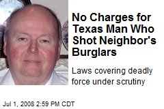 No Charges for Texas Man Who Shot Neighbor's Burglars