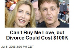 Can't Buy Me Love, but Divorce Could Cost $100K