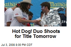 Hot Dog! Duo Shoots for Title Tomorrow