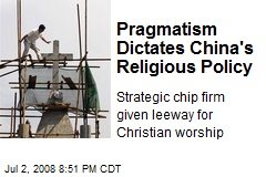 Pragmatism Dictates China's Religious Policy