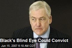 Black's Blind Eye Could Convict