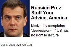 Russian Prez: Stuff Your Advice, America