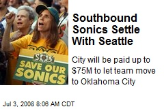 Southbound Sonics Settle With Seattle