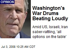 Washington's War Drums Beating Loudly