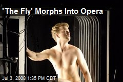 'The Fly' Morphs Into Opera
