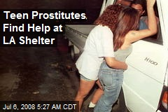 Teen Prostitutes Find Help at LA Shelter