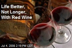 Life Better, Not Longer, With Red Wine