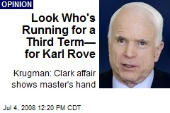 Look Who's Running for a Third Term— for Karl Rove