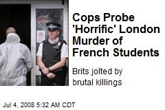 Cops Probe 'Horrific' London Murder of French Students
