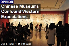 Chinese Museums Confound Western Expectations