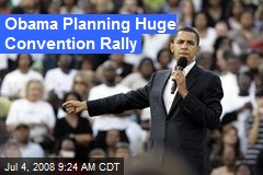 Obama Planning Huge Convention Rally