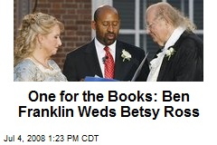 One for the Books: Ben Franklin Weds Betsy Ross