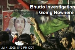 Bhutto Investigation Going Nowhere