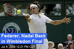 Federer, Nadal Back in Wimbledon Final