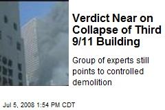 Verdict Near on Collapse of Third 9/11 Building