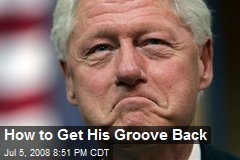 How to Get His Groove Back