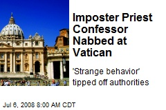 Imposter Priest Confessor Nabbed at Vatican
