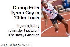 Cramp Fells Tyson Gay in 200m Trials