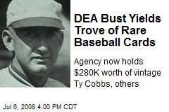 DEA Bust Yields Trove of Rare Baseball Cards