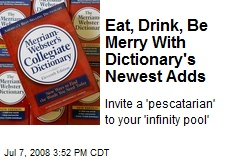 Eat, Drink, Be Merry With Dictionary's Newest Adds