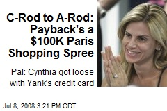C-Rod to A-Rod: Payback's a $100K Paris Shopping Spree
