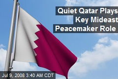 Quiet Qatar Plays Key Mideast Peacemaker Role