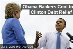 Obama Backers Cool to Clinton Debt Relief