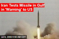 Iran Tests Missile in Gulf in 'Warning' to US