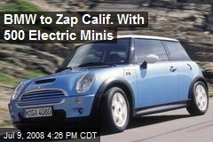 BMW to Zap Calif. With 500 Electric Minis