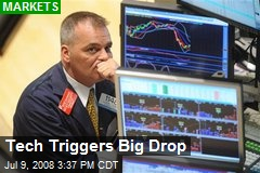 Tech Triggers Big Drop