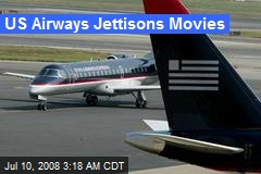 US Airways Jettisons Movies