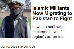 Islamic Militants Now Migrating to Pakistan to Fight