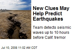 New Clues May Help Predict Earthquakes