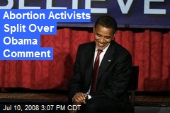 Abortion Activists Split Over Obama Comment