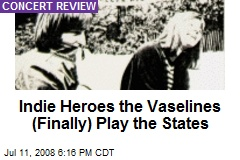 Indie Heroes the Vaselines (Finally) Play the States