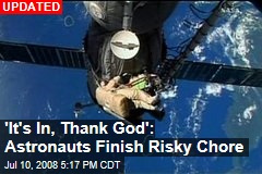 'It's In, Thank God': Astronauts Finish Risky Chore
