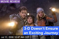 3-D Doesn't Ensure an Exciting Journey