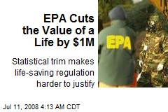 EPA Cuts the Value of a Life by $1M