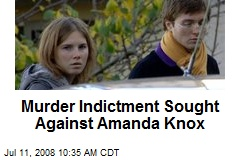 Murder Indictment Sought Against Amanda Knox