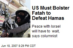 US Must Bolster Fatah to Defeat Hamas