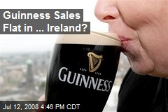 Guinness Sales Flat in ... Ireland?