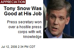 Tony Snow Was Good at His Job
