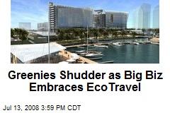 Greenies Shudder as Big Biz Embraces EcoTravel