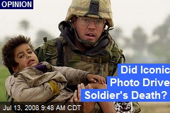 Did Iconic Photo Drive Soldier's Death?