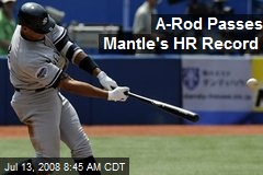 A-Rod Passes Mantle's HR Record