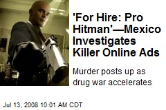 'For Hire: Pro Hitman'—Mexico Investigates Killer Online Ads