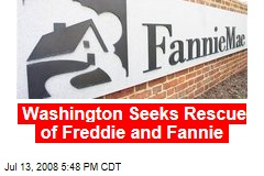 Washington Seeks Rescue of Freddie and Fannie